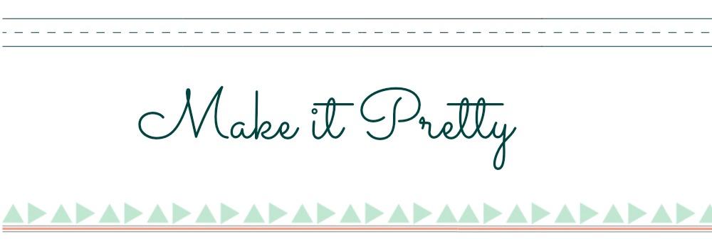 make it pretty...