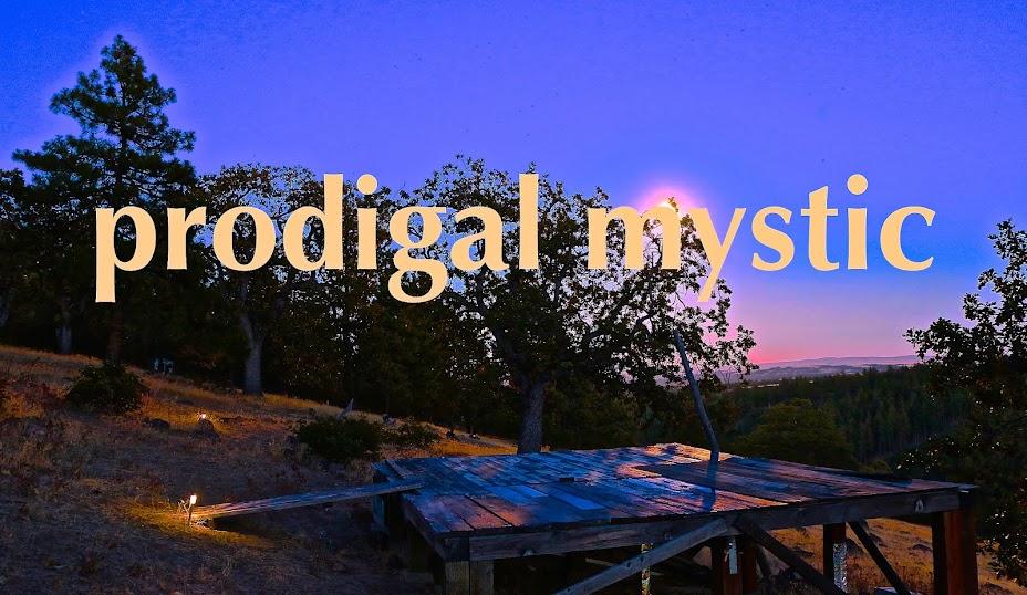 Prodigal Mystic