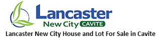 Lancaster New City - Lancaster New City House and Lot Cavite