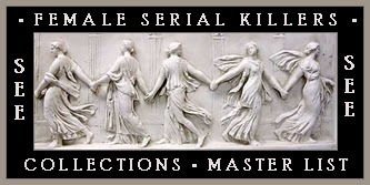 http://unknownmisandry.blogspot.com/2013/06/female-serial-killers-collections.html