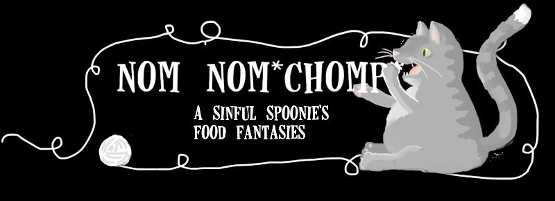 Nom Nom *CHOMP*
