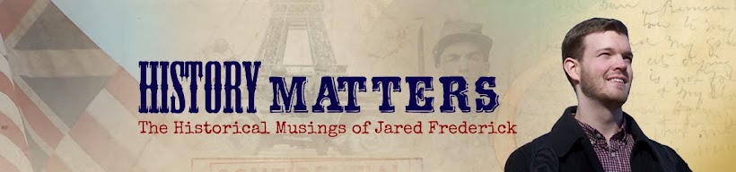 History Matters: Historical Musings of Jared Frederick