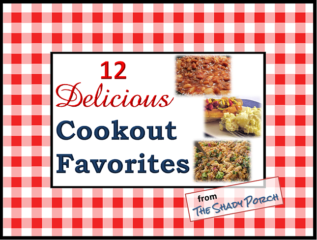 12 Delicious Cookout Favorites