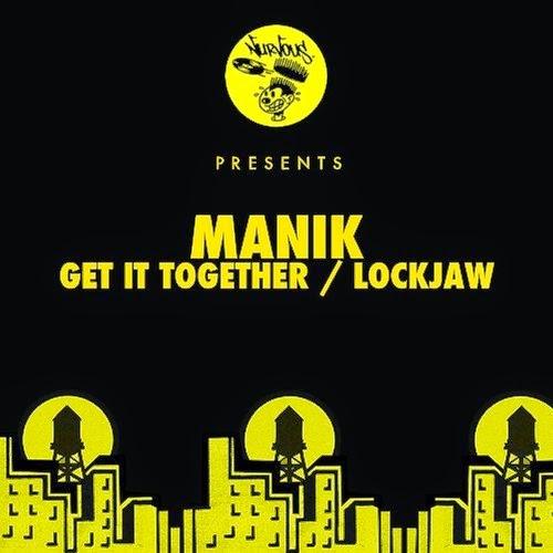 MANIK - Get It Together / Lockjaw