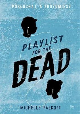 Michelle Falkoff - Playlist for the Dead. Posłuchaj, a zrozumiesz