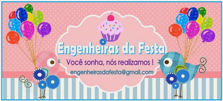 www.engenheirasdafesta.blogspot.com