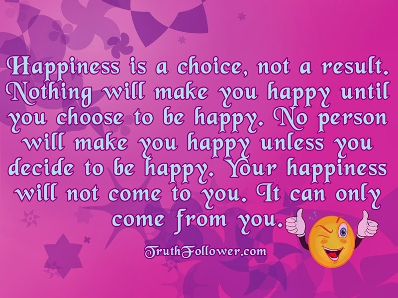 Quotes Happiness is a Choice Happiness is a Choice Quotes