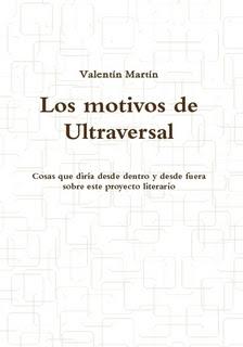 Los motivos de Ultraversal, de Valentín Martín.
