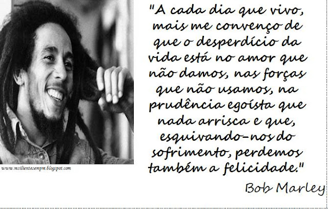 facebook-frases-do-bob-marley-de-amor-pensamentos-para-orkut+(4).jpg (669×426)