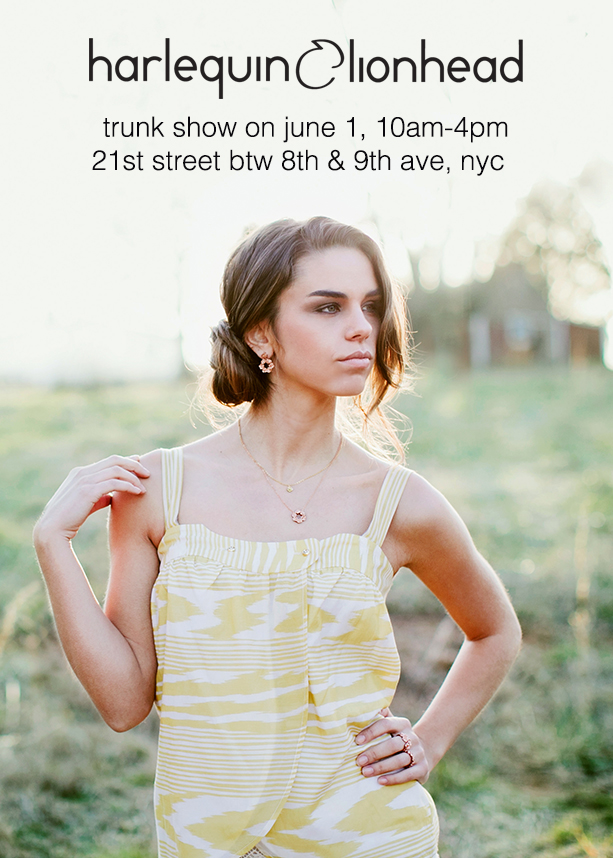 Harlequin&Lionhead trunk show, June 1, 10am-4pm, 21ST btw 8&9 Ave, NYC