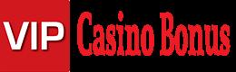 VIP Casino Bonus Bonus Offers, Free Spins + Casino Bonuses