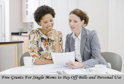 Free Grants For Single Moms to Pay Off Bills and Personal Use