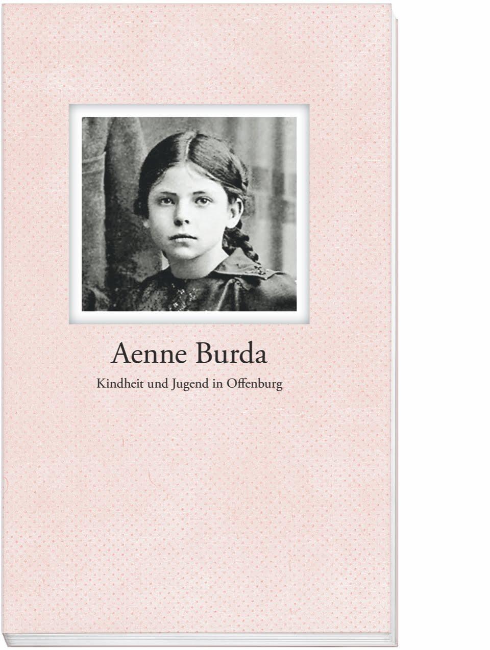 AENNE BURDA – KINDHEIT UND JUGEND IN OFFENBURG
