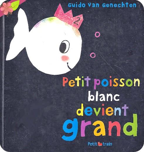 """Petit poisson blanc devient grand"" de Guido Van Genechten"