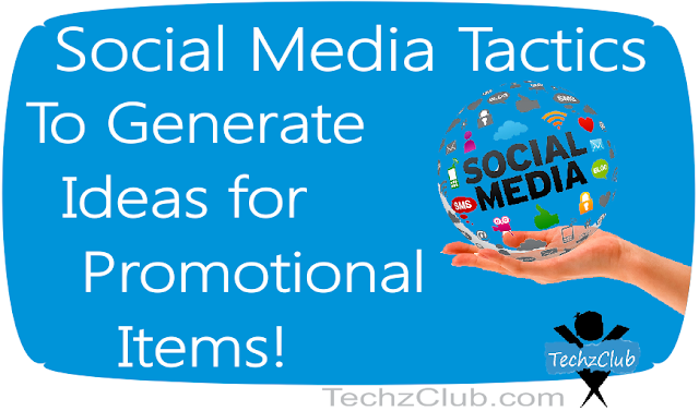 3 Tactics You Can Use On Social Media To Generate Ideas For Promotional Items !