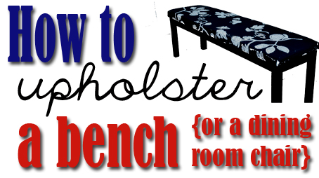 One Of The Most Common Questions I Get Is, U201cHow Do I Upholster A Bench?u201d I  Always Practically SCREAM, U201cIT IS SOOOO EASY!!u201d I Have Helped Dozens Of  People ...