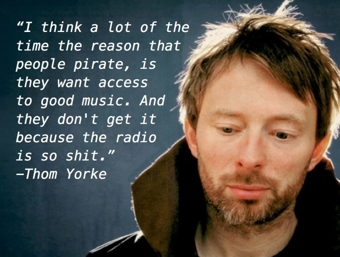 Why We Pirate - Wisdom Words Why We Pirate by Thom Yorke
