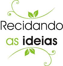 http://reciclandoasideias.blogspot.com.br/