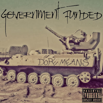 Dope Means Government Funded