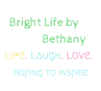 Bright Life by Bethany