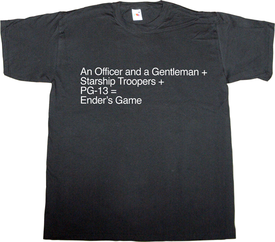 hollywood fun irony movie creative starship troopers an officer and a gentleman ender's game t-shirt ephemeral-t-shirts