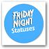 Friday night status updates