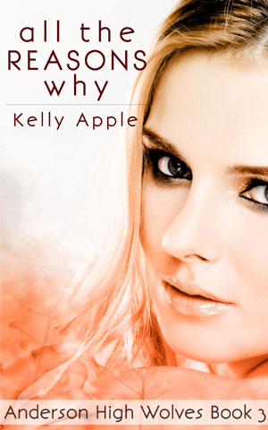 All the Reasons Why by Kelly Apple