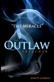 "The Outlaw Preacher: ""The Miracle"""