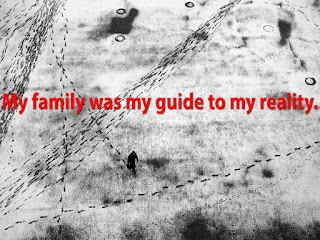 My family was my guide to my reality.