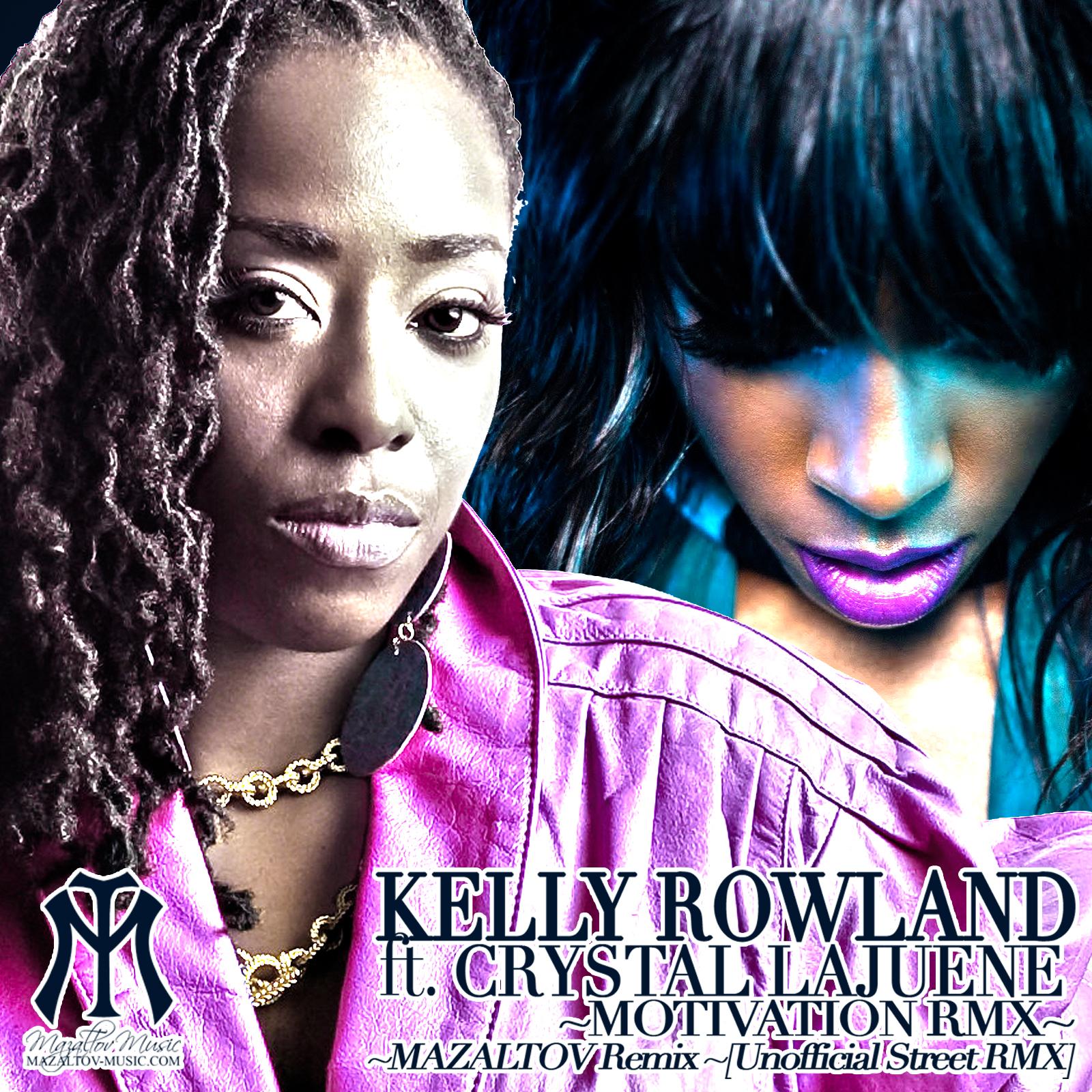 http://3.bp.blogspot.com/-3yj9UxLCRXs/TkFfwO6RRqI/AAAAAAAAABQ/yrdx815QlDA/s1600/Kelly+Rowland+ft.+Crystal+LaJuene+-+Motivation+RMX+%255BMAZALTOV+RMX%255D.jpg