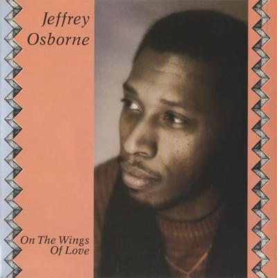 Evergreen Love: Jeffrey Osborne - On the Wings of Love 1982 ...on the wings of love jeffrey osborne