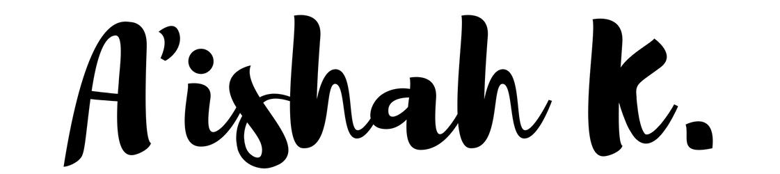 A'ishah K. | Love, Life & Poetry