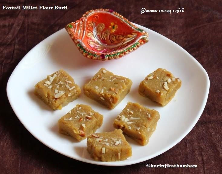 Foxtail Millet Flour Burfi / Thinai Maavu Burfi   Foxtail Millet / Thinai Recipes