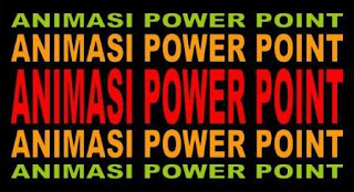 ANIMASI POWER POINT