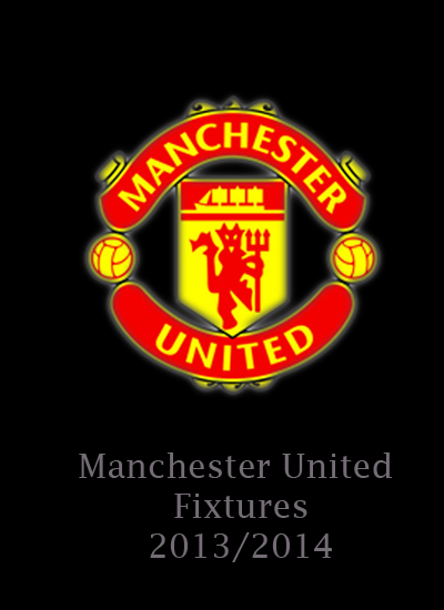 Manchester United Champions League FA Capital One Fixtures 2013/2014