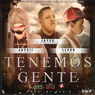 Dembow Latino - Jayco Feat Jayvii Y Lexon - Tenemos Gente