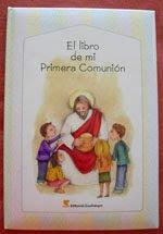 """""""El libro de mi Primera Comunión"""". Editorial Guadalupe. Buenos Aires. 2010"""