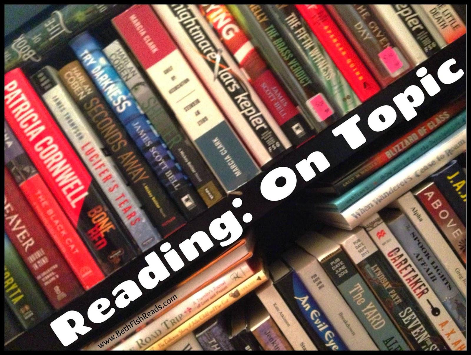 Reading: On Topic @ www.BethFishReads.com