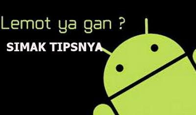 Android yang Lemot