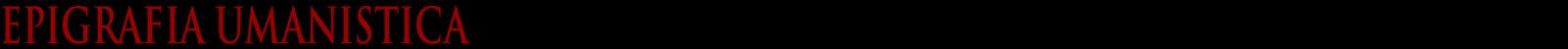 EPIGRAFIA UMANISTICA