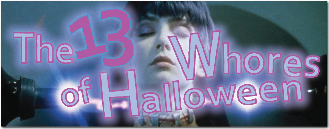 my new plaid pants: The 13 Whores of Halloween: Day IV