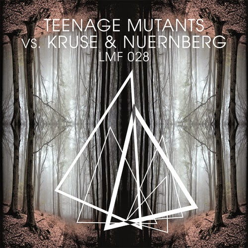 Teenage Mutants vs. Kruse & Nuernberg - Don't Be Afraid / Moving Forward