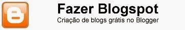Fazer Blogspot - Como criar um blog grátis no Blogger