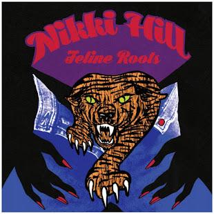 """NIKKI HILL - """"Feline Roots"""""""