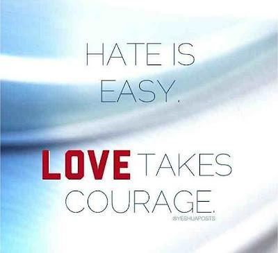 http://3.bp.blogspot.com/-41np--GOwUk/Ug69Q1-mC0I/AAAAAAAAAFE/i-a5Xs8Zdqw/s1600/love+courage.jpg