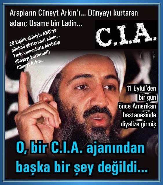 O, bir CIA ajanında başka bir şey değildi; Usame bin Ladin...