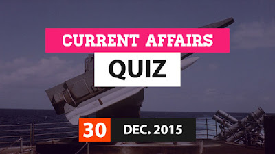 Current Affairs Quiz 30 December 2015