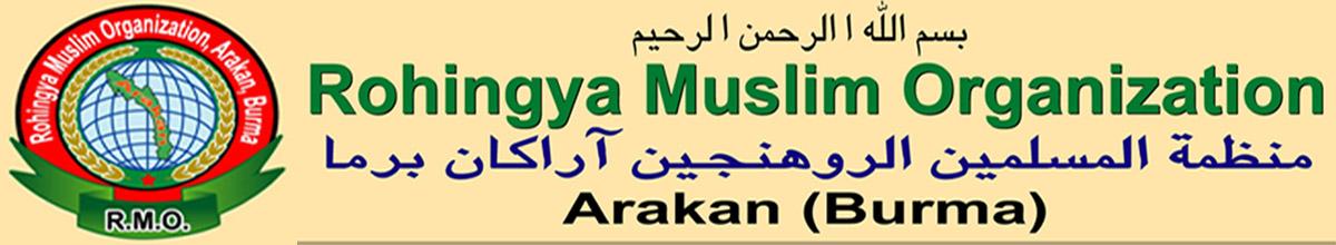 Rohingya Muslim Organization,Arakan,Burma(R.M.O.)