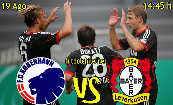 Copenhague vs Bayer Leverkusen -  Champions League Fase Previa - 14:45 h - 19/08/2014