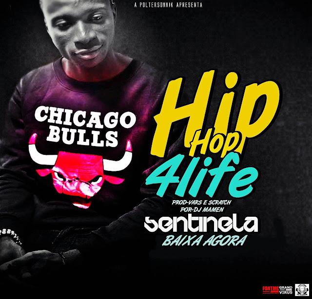 #HipHop4Life - Sentinela